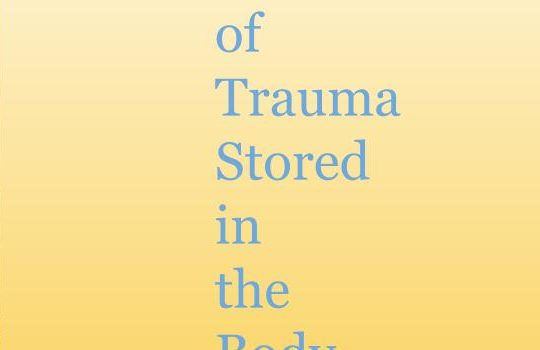 Fear of Trauma Stored in our Body